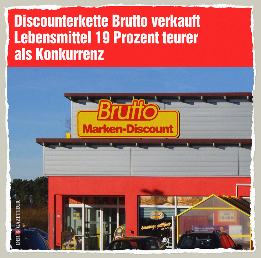 Brutto Discounter - Der Gazetteur