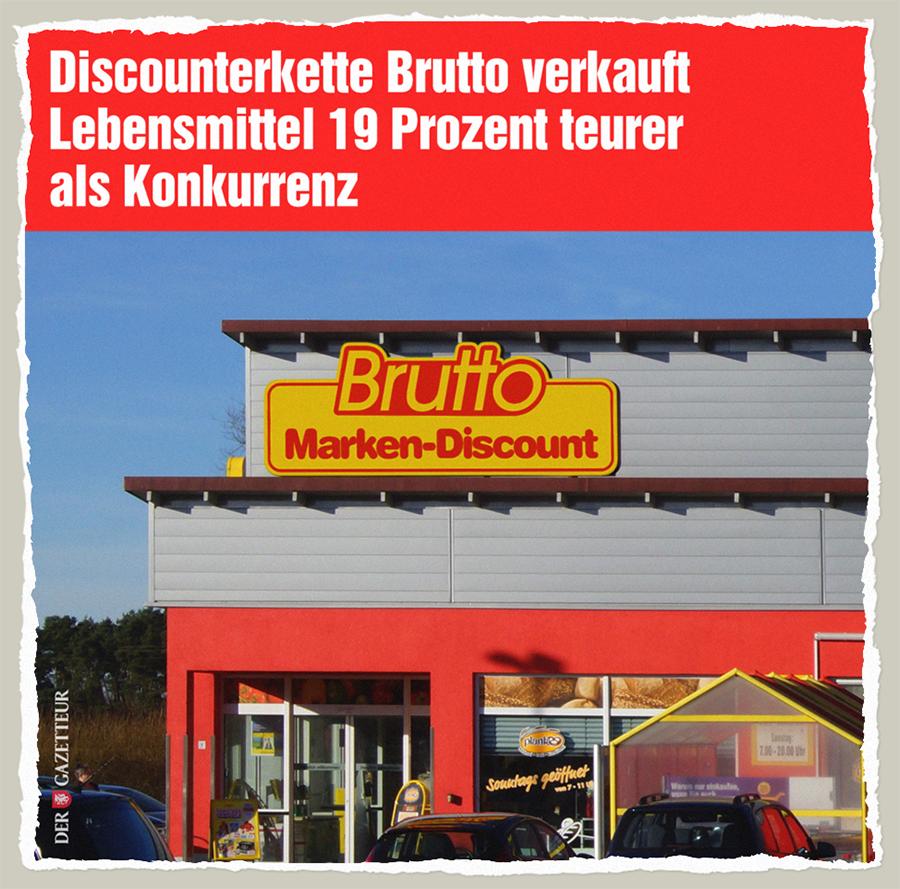 Brutto Discounter - Der Gazetteur